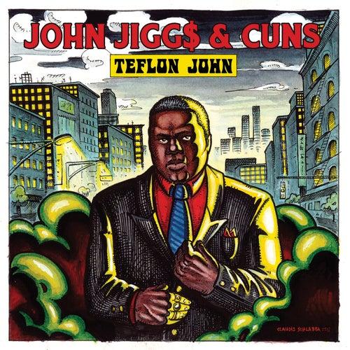 Teflon John by John Jigg$