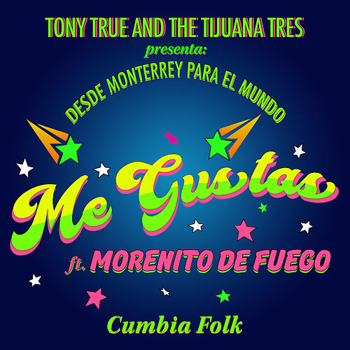 Me Gustas (Feat. Morenito de Fuego) (Remix) de Tony True and the Tijuana Tres