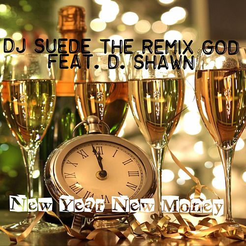 New Year New Money de DJ Suede The Remix God
