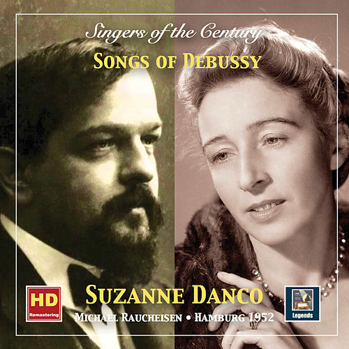 Singers of the Century: Suzanne Danco – Songs of Debussy (Remastered 2019) von Suzanne Danco