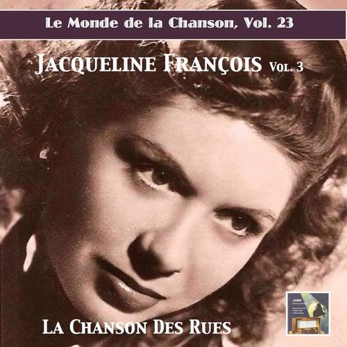 Le monde de la chanson, Vol. 23: Jacqueline Francois, Vol. 3 — La chanson des rues (Remastered 2019) de Jacqueline François