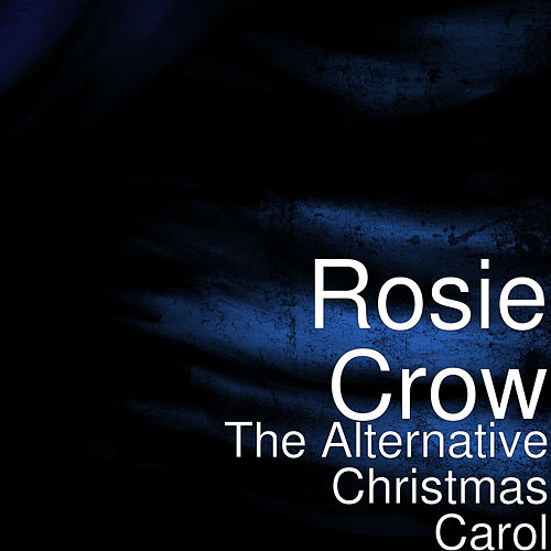 The Alternative Christmas Carol de Rosie Crow