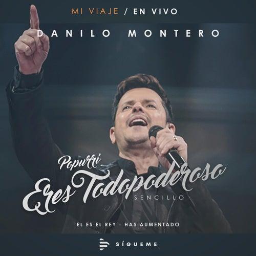 Eres Todo Poderoso Popurrí de Danilo Montero