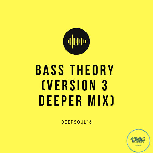Bass Theory (Version 3 Deeper Mix) by Deepsoul16