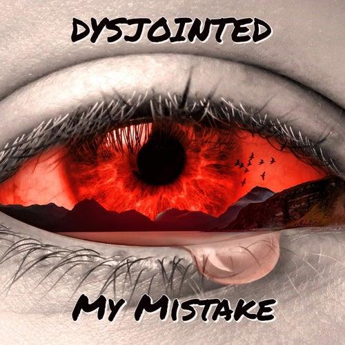 My Mistake de Dysjointed