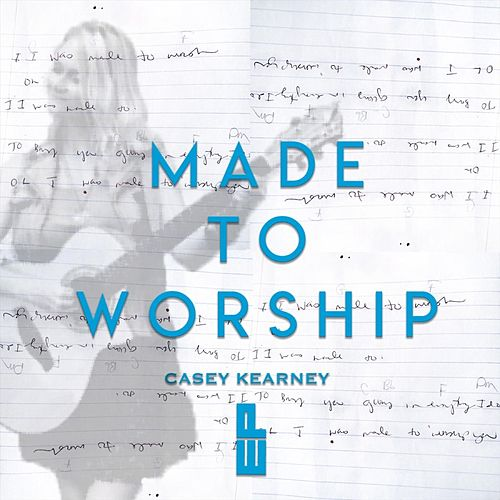 Made to Worship von Casey Kearney