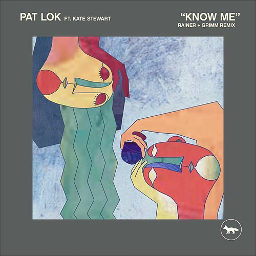 Know Me (Rainer + Grimm Remix) de Pat Lok