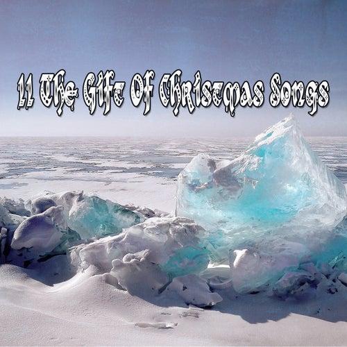 11 The Gift Of Christmas Songs de Christmas Songs