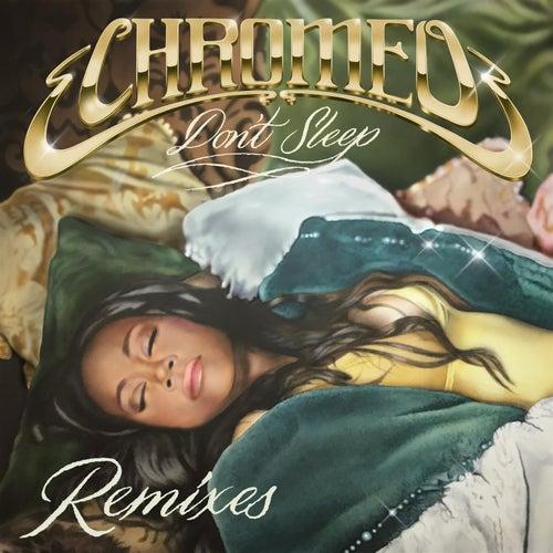 Don't Sleep (feat. French Montana & Stefflon Don) [EDX's Miami Sunset Remix] by Chromeo