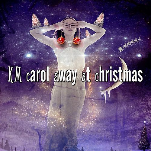 13 Carol Away At Christmas by Christmas