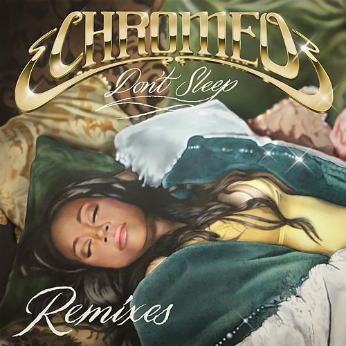 Don't Sleep (feat. French Montana & Stefflon Don) [Jarreau Vandal Remix] by Chromeo