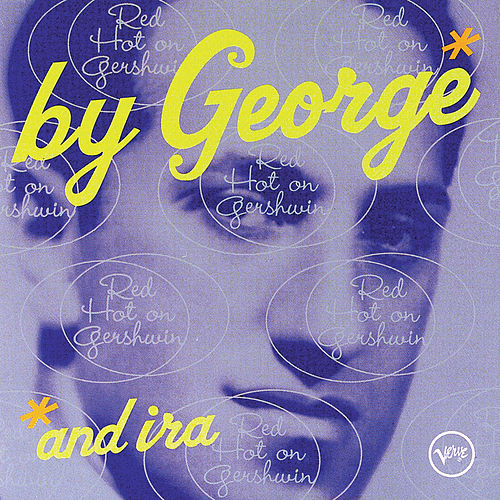 By George And Ira: Red Hot On Gershwin de Various Artists