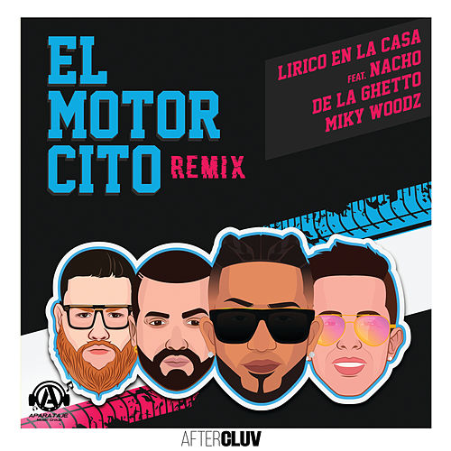 El Motorcito (feat. De La Ghetto, Nacho & Miky Woodz) (Remix) de Lirico En La Casa