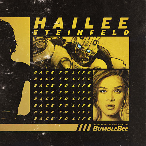 Back to Life (from 'Bumblebee') by Hailee Steinfeld