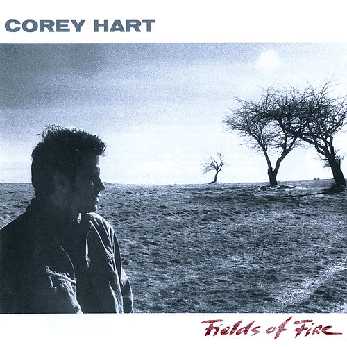 Fields Of Fire by Corey Hart