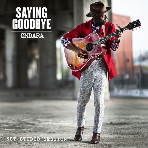 Saying Goodbye (SST Studio Session) by J.S. Ondara