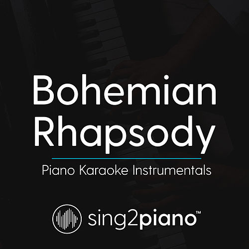 Bohemian Rhapsody (Lower Key) [Originally Performed by Queen