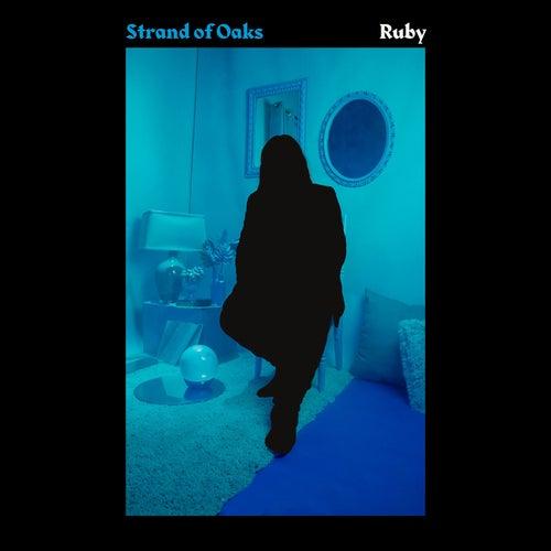 Ruby by Strand Of Oaks