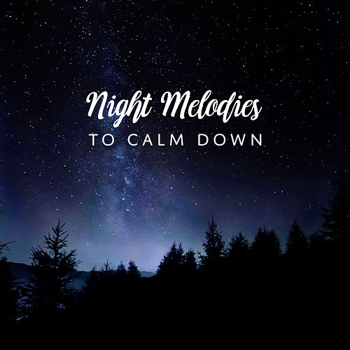 Night Melodies to Calm Down von Soothing Sounds