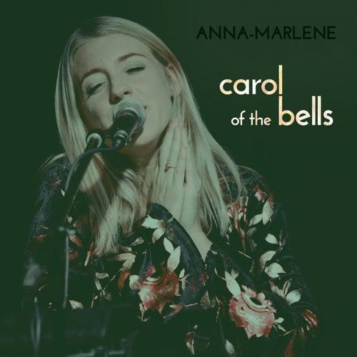 Carol Of The Bells by Anna-Marlene