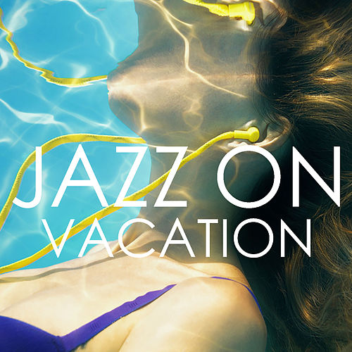 Jazz On Vacation de Various Artists