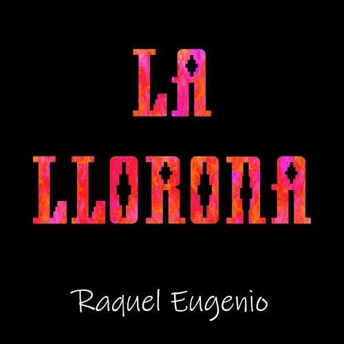 La Llorona von Raquel Eugenio