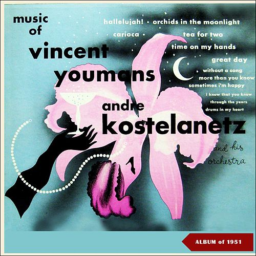 Music Of Vincent Youmans (Album of 1951) de Andre Kostelanetz And His Orchestra