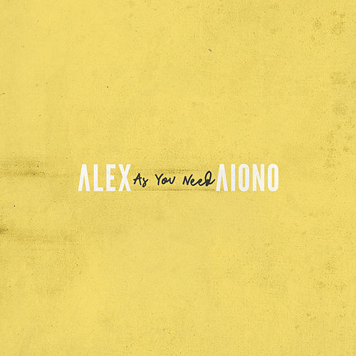 As You Need von Alex Aiono