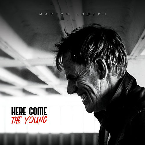 Here Come The Young by Martyn Joseph
