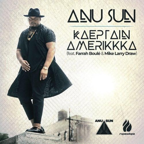 KAEPtain AmeriKKKa (feat. Farrah Boule, Mike Larry) von Anu Sun