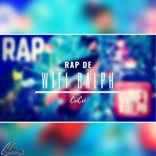 Rap de Ralph el Demoledor 2: Wifi Ralph de Cri-Cri