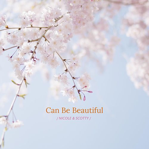 Can Be Beautiful by Nicole