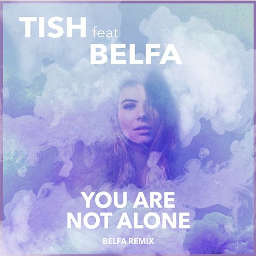 You Are Not Alone (Remix) by Tish