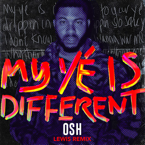 My Yé Is Different (Lewis Remix) by Osh