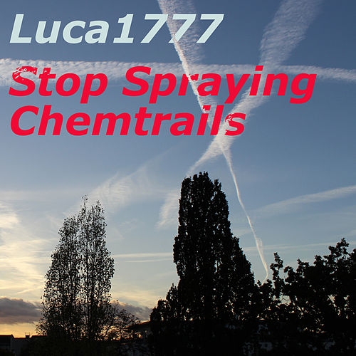 Stop Spraying Chemtrails by Luca1777