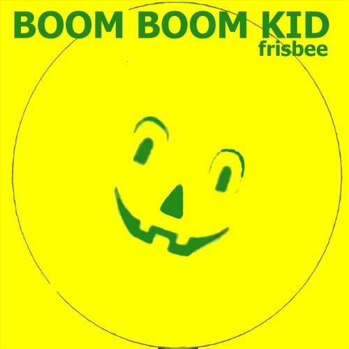 Frisbee by Boom Boom Kid