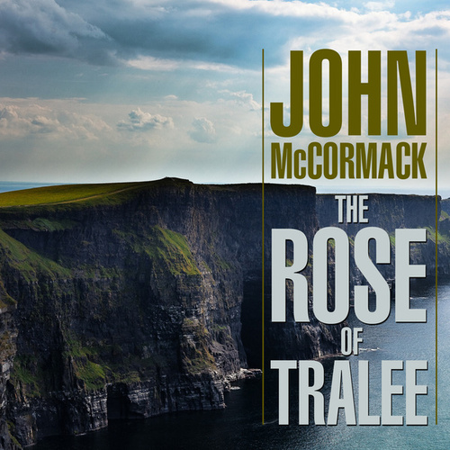 The Rose Of Tralee by John McCormack