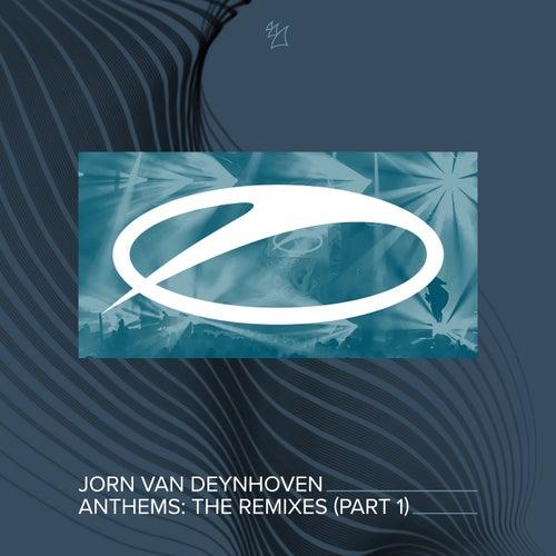 Anthems (The Remixes, Pt. 1) by Jorn van Deynhoven