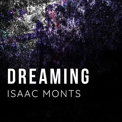 Dreaming by Isaac Monts