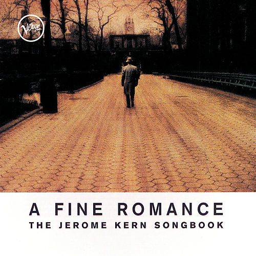 A Fine Romance: The Jerome Kern Songbook by Various Artists