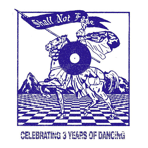 Shall Not Fade - Celebrating 3 Years of Dancing von Various Artists