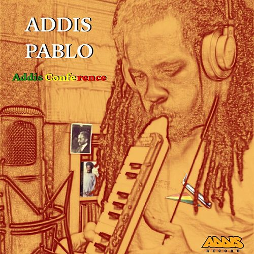 Addis Conference by Addis Pablo