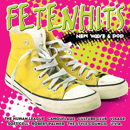 Fetenhits - New Wave & Pop von Various Artists