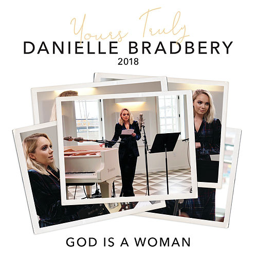 God Is A Woman (Yours Truly: 2018) de Danielle Bradbery