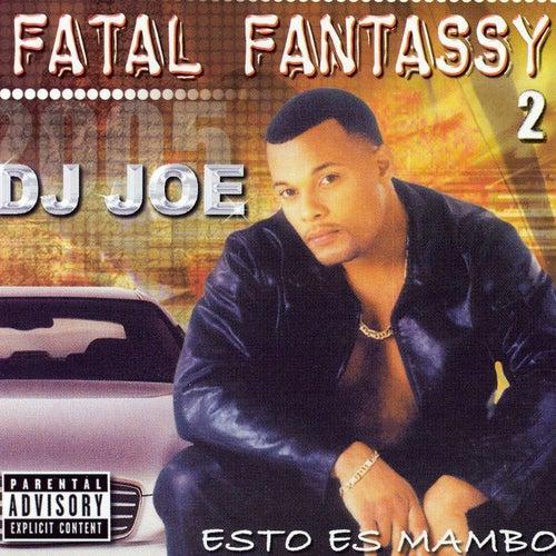 Fatal Fantassy 2 (Esto Es Mambo) von DJ Joe