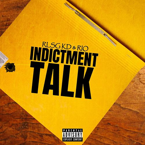 Indictment Talk de Rlsg Kd