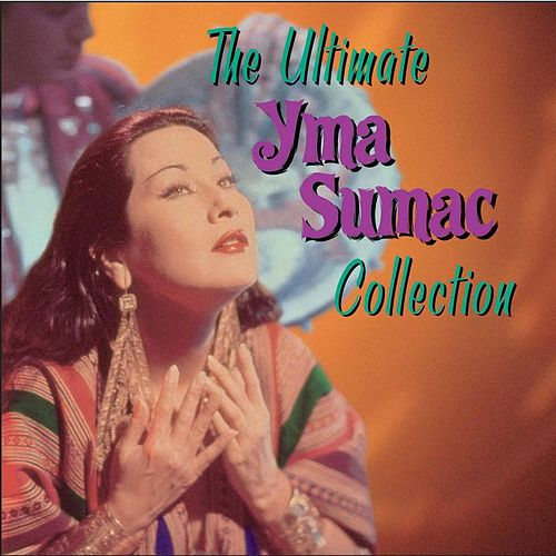 The Ultimate Yma Sumac Collection von Yma Sumac