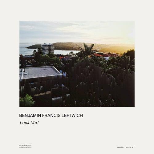 Look Ma! von Benjamin Francis Leftwich
