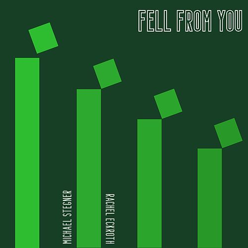 Fell from You by Michael Stegner