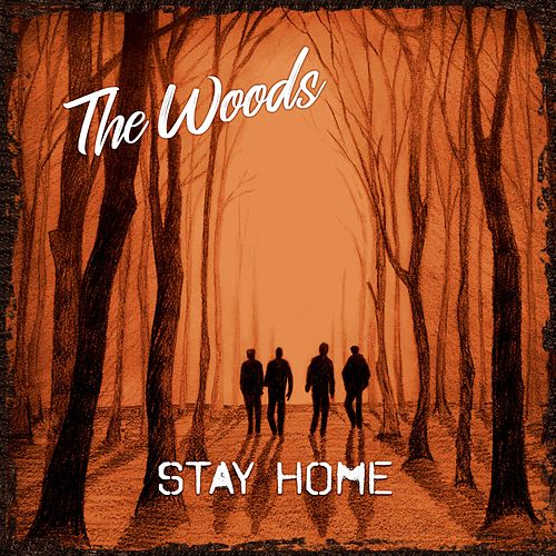 Stay Home by The Woods